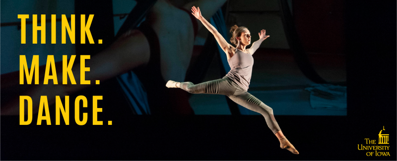 "Undergraduate dancer performing at Space Place Theatre, with text that reads ""Think. Make. Dance."""